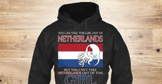Love Netherlands Girl 3 Sweatshirt from LOVE NETHERLANDS a custom product made just for you by Teespring. With world-class production and customer support, your satisfaction is guaranteed. - You Can Take This Girl Out Of Netherlands But...