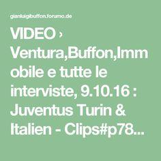 VIDEO › Ventura,Buffon,Immobile e tutte le interviste, 9.10.16 : Juventus Turin & Italien - Clips#p78014