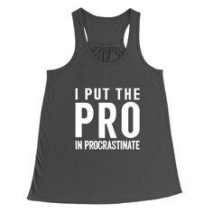 I Put The Pro In Procrastinate Dark Gray Women's Racerback Tank-Top | Sarcastic Me