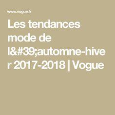 Les tendances mode de l'automne-hiver 2017-2018 | Vogue