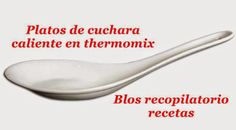 Recopilatorio de recetas thermomix: Platos calientes de cuchara en thermomix (recopilatorio)