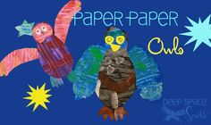 Painted Paper Owl Art Project Posted on August 29, 2013 by Patty Palmer / 4 comment    Wow your students and start the art year off with a painted paper art project. There is simply nothing more engaging to students than experimenting with paint. So grab your tempera paints and paint brushes and have some fun!  How to make the painted paper:  Sheets of 12″ x 18″ white sulphite paper (70 lbs) Liquid tempera paints Brushes, sponges, texture tools, plastic forks, etc.