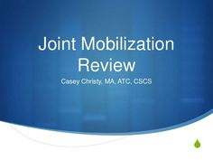 Joint Mobilization Review