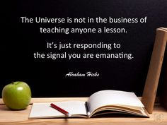 The universe is not in the business of teaching anyone a lesson. It's just responding to the signal you are emanating.