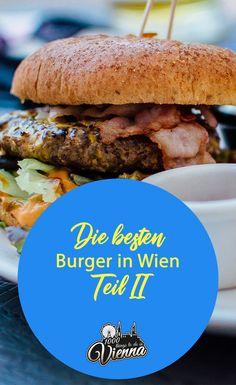 Burger gehen einfach immer! Deshalb findest du hier Teil II der besten Orte zum Burger Essen in Wien 2018. Restaurant Bar, Beste Burger, Where To Go, Vienna, Hamburger, Travel Tips, Restaurants, Camping, Ethnic Recipes