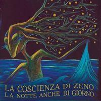 La notte anche di giorno — La coscienza di Zeno
