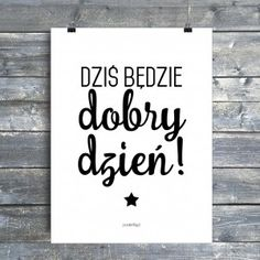 Dziś będzie dobry dzień! The Best Is Yet To Come, Diy Wall Decor, People Like, Motto, Wall Design, Decorating Tips, Slogan, Quotations, Motivation