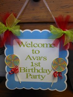 Candy Land Birthday....make sign to theme of party for front door