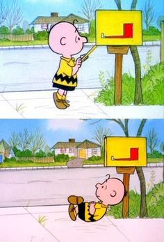 Charlie Brown is always looking for someone to do something for him. He never considers what he could do for someone else!  Think about it   : -)