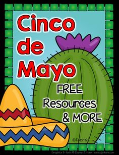 Cinco de Mayo Resources and More!  #CincodeMayo #Teach123 #Free