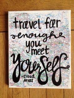 Travel far enough you meet yourself. by isabelle #Sean #gift