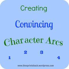 Creating Convincing Character Arcs