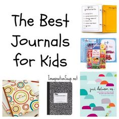 great round-up of the best journals for kids! http://imaginationsoup.net/2011/07/the-best-journals-for-kids/