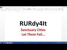 Sanctuary Cities - Let Them Fucking Fail…  RANT...