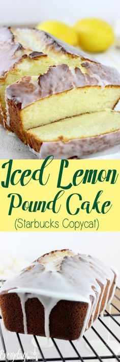 This Iced Lemon Pound Cake (Starbucks Copycat) is so easy to prepare and far better than what you get in the coffee shop! Köstliche Desserts, Lemon Desserts, Lemon Recipes, Best Dessert Recipes, Baking Recipes, Delicious Desserts, Cake Recipes, Yummy Food, Iced Lemon Pound Cake