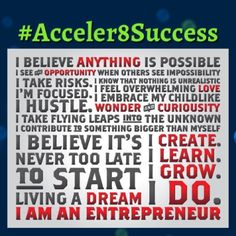 Go ahead. Say it. 'I am an entrepreneur!' Only then can you live it, love it, be it. Repeat, 'I am an entrepreneur... and very proud of it!' #Acceler8Success