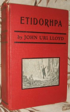 Etidorpha the End of the Earth The Strange History of a Mysterious Being and the Account of a Remarkable Journey 1901 Book by John Uri Lloyd - pinned by pin4etsy.com