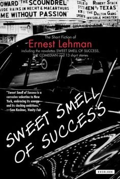 Sweet Smell of Success: The Short Fiction of Ernest Lehman