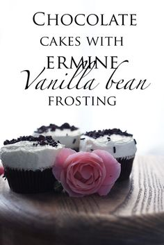 Chocolate cupcakes with ermine frosting. Creamy, sweet and light. A must try!