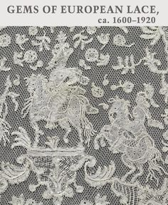 Gems of European Lace, 1600–1920, at the Metropolitan Museum of Art, until January 13, 2013.