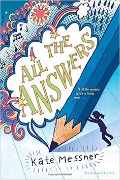 All the Answers: Kate Messner: you NEED to read this great story and figure out the truth behind this answer-telling pencil!