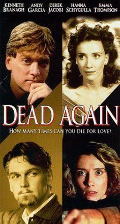 Dead Again (1991)-one of my favorite mystery movies of all time.
