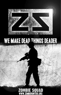 Zombie Squad for real! ZSJ chapter president at your service.:)