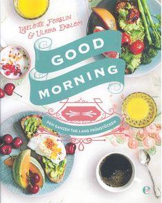 Good Morning von Liselotte Forslin und Ulrika Ekblom