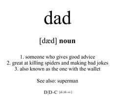 Always a person you can rely on and known as the one with the wallet. This design makes a great Father's Day gift: check it out on our Spreadshop. One Word Quotes, Meant To Be Quotes, Bio Quotes, Jokes Quotes, Funny Quotes, Funny Fathers Day Quotes, Happy Father Day Quotes, Funny Gifts For Dad, Happy Quotes