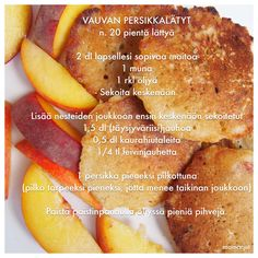 Persikkalätyt Baby Food Recipes, Cooking Recipes, Finnish Recipes, Baby Led Weaning, Kid Friendly Meals, Finger Foods, Cantaloupe, French Toast, Baking