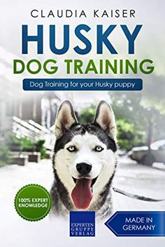 Husky Training: Dog Training for your Husky puppy Siberian Husky Training, Siberian Husky Puppies, Siberian Huskies, My Husky, Husky Puppy, Dog Training Books, Training Your Dog, Positive Dog Training, Black Lab Puppies
