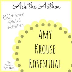 One of my favorite things that has happened through blogging is learning and connecting with authors as part of our Virtual Book Club for Kids. The past few months I've been corresponding with Amy Krouse Rosenthal who was one of our featured authors this past fall. There were over 60 Activities using Books by …