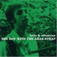 Belle & Sebastion..The Boy With the Arab Strap