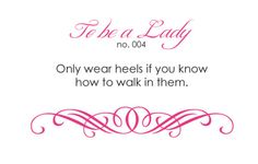Only wear heels if you know how to walk in them.