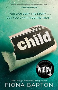 The Child by Fiona Barton https://www.amazon.co.uk/dp/B01LBEDIHK/ref=cm_sw_r_pi_dp_x_x8HNybV7KS1AG