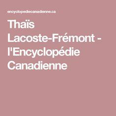 Thaïs Lacoste-Frémont - l'Encyclopédie Canadienne