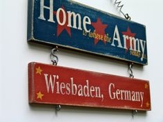 Love this idea. Home is where the army sends you sign. can be made with multiple duty stations. Ours would have 3.