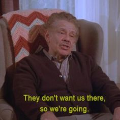 Seinfeld quote - Frank Estelle Costanza are moving to Del Boca Vista because Morty Helen don't want them there, 'The Shower Head' Jerry Seinfeld, Tv Show Quotes, Movie Quotes, Top Gear, Best Tv Shows, Favorite Tv Shows, South Park, Seinfeld Quotes, Seinfeld Meme