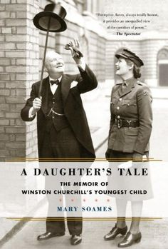 A Daughter's Tale: The Memoir of Winston Churchill's Youn...