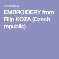 EMBROIDERY from Filip KOZA (Czech republic)