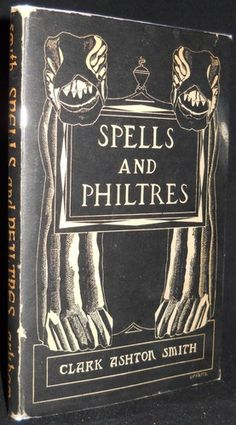 Clark Ashton Smith Spells and Philtres Signed 1st Edition Arkham House