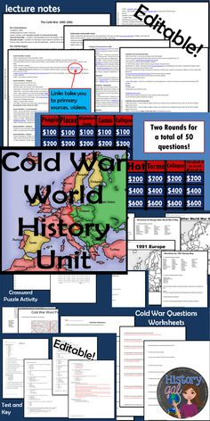 $This unit includes: - editable lecture notes - Europe After World War II and Europe in 1991 map assignments - 45 lecture homework questions - Public Service Announcement group activity - crossword puzzle assignment - word find bell ringer - 10 question quiz - Cold War Quiz Game - Cold War Test {Editable} -The Changing Borders of Europe: 1945-1993 -Cold War Timeline Hunt and Race! -Cold War Timeline for Classrooms Answer keys are included.