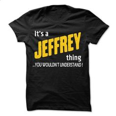 It is JEFFREY Thing... - 99 Cool Name Shirt ! - #mens tee #tshirt drawing. GET YOURS => https://www.sunfrog.com/LifeStyle/It-is-JEFFREY-Thing--99-Cool-Name-Shirt-.html?68278