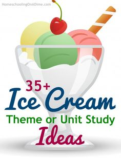 Tons of fun ideas for an Ice Cream theme or unit study!