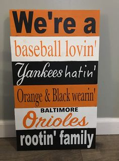 Baltimore Orioles Family Home Decor! Handmade wood sign! Great for an Orioles loving family!https://www.etsy.com/listing/500563752/baltimore-orioles-baseball-wooden-sign