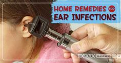 Home Remedies for Ear Infections   www.homemademommy.net