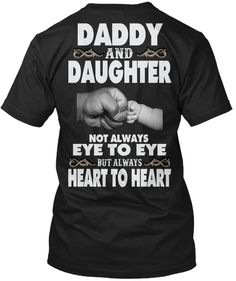Daddy And Daughter Not Always Eye To Eye But Always Heart To Heart T Shirt - Daddy And Daughter Shirts. Only available for a limited time. TAG: matching father daughter shirts,father daughter t shirt sayings,daddy and daughter not always eye to eye but always heart to heart,father daughter shirts for sale,daddy and me clothing store,father daughter hoodies,custom father daughter shirts,daughter gifts from dad,