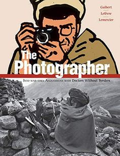 THE PHOTOGRAPHER: INTO WAR-TORN