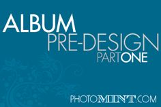 Predesigning Albums: One of the Keys to Our Success