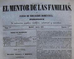 Acceso al catálogo: http://avalos.ujaen.es/record=b1164327 El mentor de las familias: periódico de instrucción popular, científico, industrial y recreativo. Madrid: José María Alonso, 1849-1851